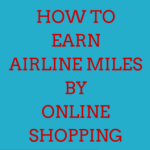 How to Earn Miles By Online Shopping