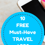 Must-Have Travel Apps (That Are Also Free!)