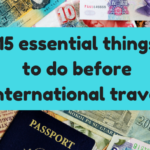 International Travel Checklist: 15 Essential Things To Do Before Traveling Abroad