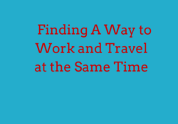 Finding A Way to Work and Travel at the Same Time