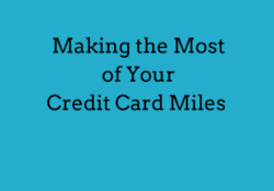 Making the Most of Your Credit Card Miles