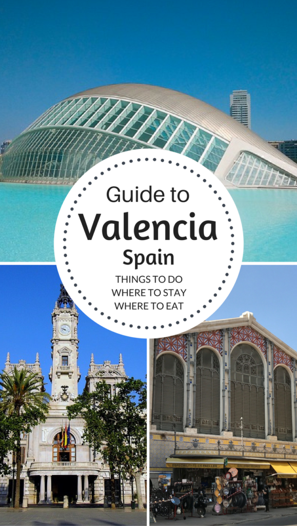 Best Things to Do in Valencia, Spain + Where to Stay & Eat
