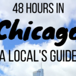 48 Hours in Chicago: The Perfect Itinerary (As Written by a Local!)