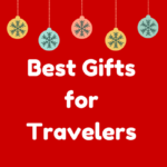The 11 Best Gifts for Travelers This Year