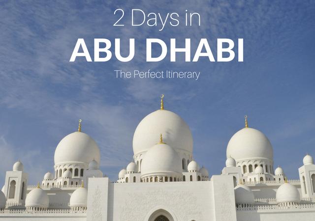 2 Days in Abu Dhabi Itinerary travel blog