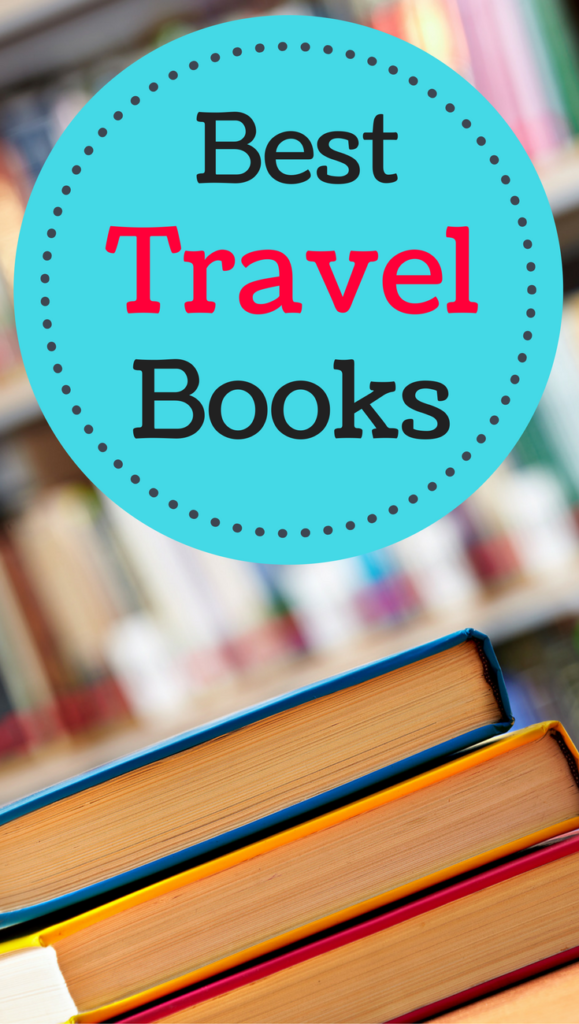 45 Of The Best Travel Books That Inspire Wanderlust The Savvy