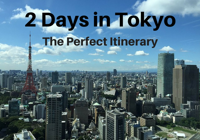 2 Days in Tokyo Itinerary 48 Hours in Tokyo