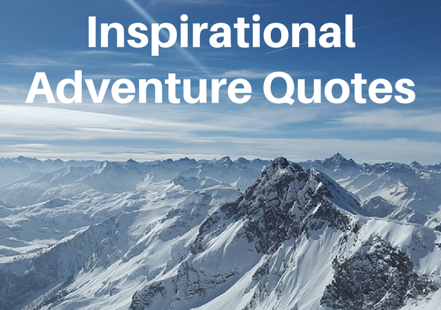Most Inspirational Adventure Quotes