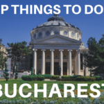 Top Things to Do in Bucharest (according to a local!)