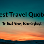 65+ Best Travel Quotes of All Time