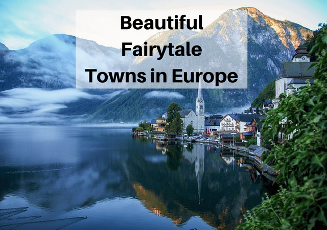 The Most Beautiful Fairytale Towns in Europe You Need to Visit!