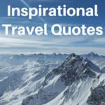 31 of the Most Inspirational Travel Quotes of All Time