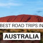 Best Road Trips in Australia Chosen By Travel Bloggers