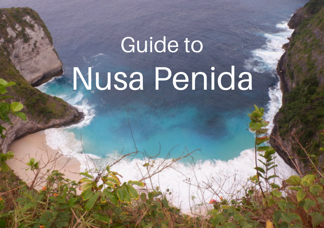 The Ultimate Guide to Nusa Penida, Indonesia Travel Blog