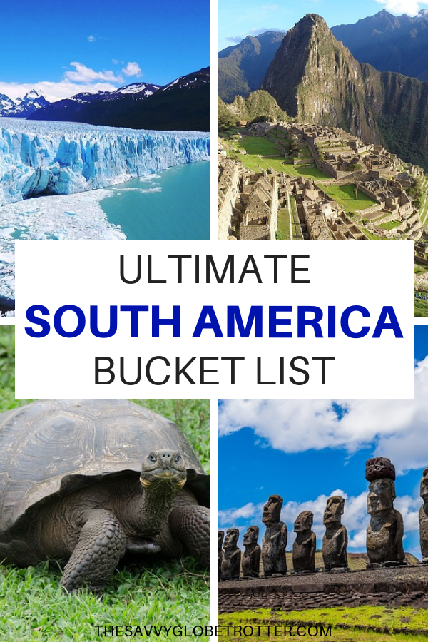 Best Places to Visit in South America Bucket List Destinations