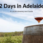 2 Days in Adelaide: The Perfect Itinerary & Travel Guide (According to a Local)