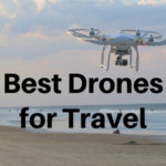 The Best Travel Drones
