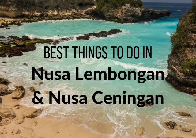 Best Things to do in Nusa Lembongan & Nusa Ceningan