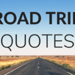 Road Trip Quotes: 125+ Best Quotes To Inspire You To Hit The Road!