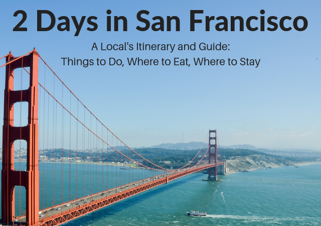 2 Days in San Francisco Itinerary