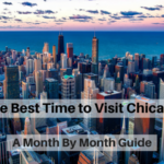 The Best Time to Visit Chicago – A Month By Month Guide (By A Local!)