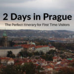 2 Days in Prague: The Perfect Itinerary for First Time Visitors