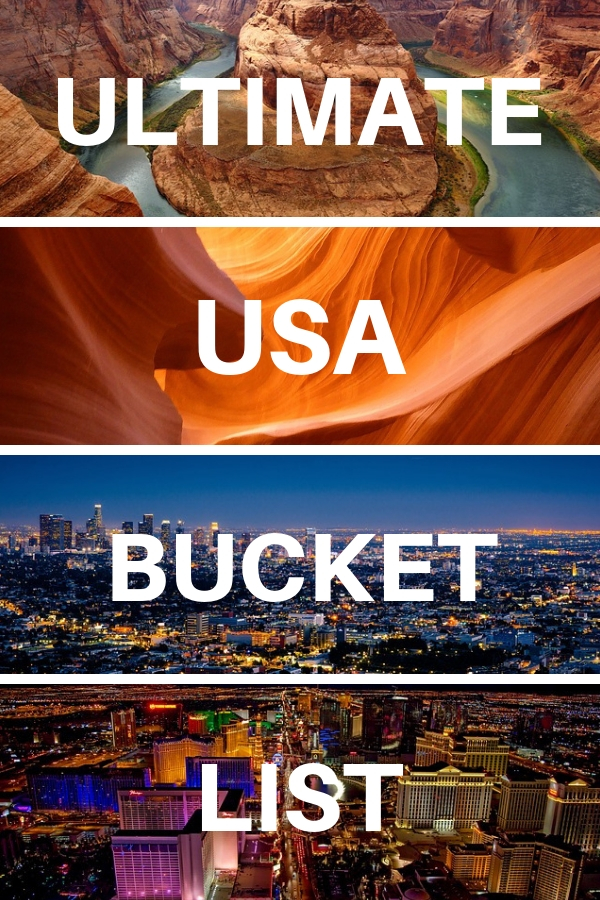 USA Travel Bucket List Places You Need to Visit