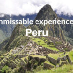 5 unmissable experiences in Peru