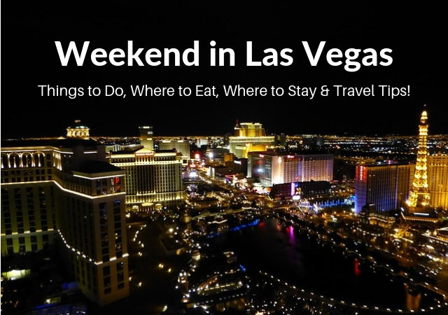 Weekend in Las Vegas Itinerary Travel Blog