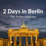 2 Days in Berlin Itinerary (According to a Local)