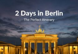 2 Days in Berlin Itinerary: How to Spend 36 to 48 Hours in Berlin Travel Blog