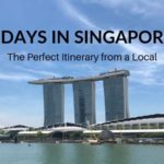 2 Days in Singapore: The Perfect Itinerary (From a Local!)