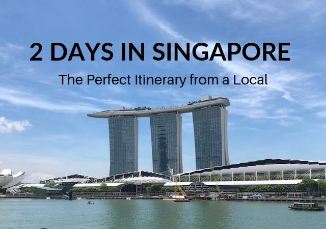 2 days in Singapore Itinerary travel guide and blog