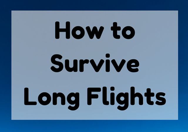 How to Survive a Long Flight: 10 Long Haul Flight Tips