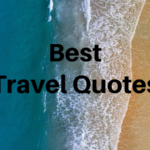 Best Short Travel Quotes to Fuel Your Wanderlust
