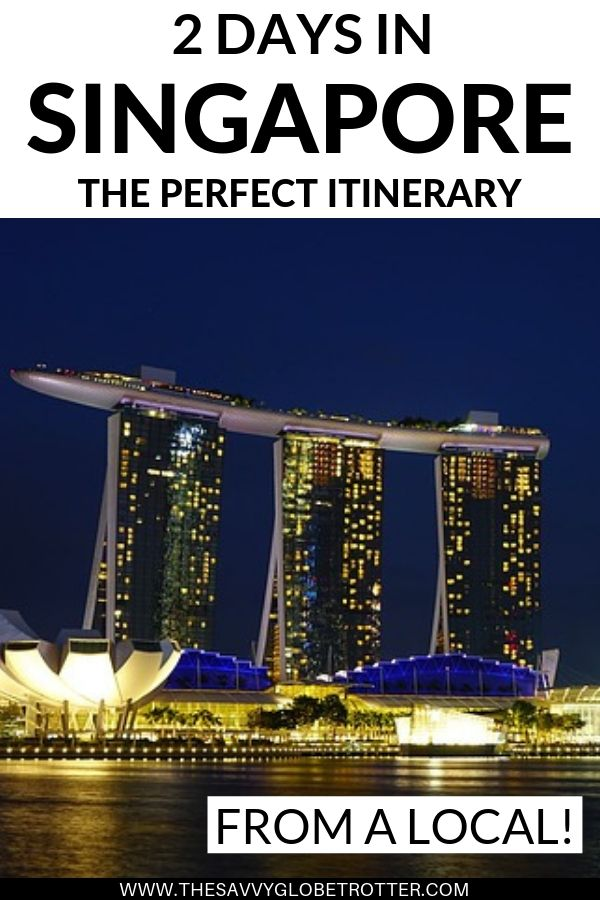 The Perfect 2 Days in Singapore Itinerary