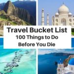 Travel Goals: 100 Things to Do Before You Die!