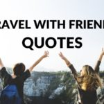 25+ BEST Travel With Friends Quotes and Captions