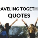 Travel Together Quotes: 30 Best Quotes About Traveling Together