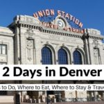 2 Days in Denver: The Perfect Itinerary (Written by a Local)