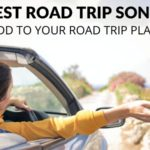 25 Best Road Trip Songs (To Add to Your Road Trip Playlist)