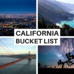 California Bucket List: 30 Best Places to Visit in California