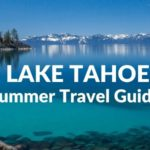 Lake Tahoe Itinerary: How to Spend 2 Days in Lake Tahoe in the Summer